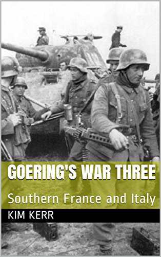 Goering's War Three: Southern France and Italy