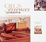 img - for Oils, Essences and Creams: Handmade Beauty Preparations for Bath and Body (Natural Inspirations) by Joanne Rippin (2001-10-01) book / textbook / text book