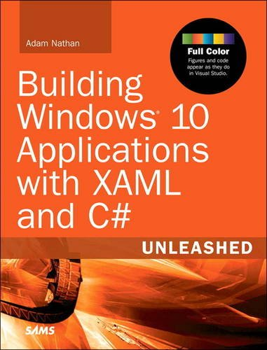 Building Windows 10 Applications with XAML and C# Unleashed (2nd Edition) Pdf