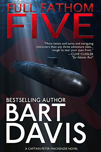 """Full Fathom Five (A Captain Peter MacKenzie Novel Book 1)"" av Bart Davis"