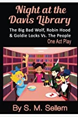 Kids Plays: Night at the Davis Library: The Big Bad Wolf, Robin Hood, & Goldie Locks Vs.The People Paperback