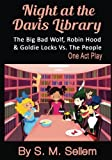 Kids Plays: Night at the Davis Library: The Big Bad Wolf, Robin Hood, & Goldie Locks Vs.The People