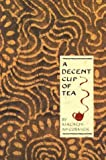 img - for A Decent Cup Of Tea by Malachi McCormick (1991-11-26) book / textbook / text book