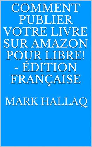 Comment Publier Votre Livre Sur Amazon Pour Libre Edition