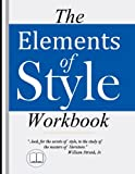 img - for The Elements of Style Workbook: Writing Strategies with Grammar Book (Writing Workbook Featuring New Lessons on Writing with Style) book / textbook / text book