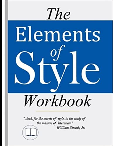 Writing Workbook Featuring New Lessons on Writing with Style Writing Strategies with Grammar Book The Elements of Style Workbook