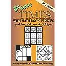 Fun Times With Math-Logic Puzzles: Sudoku, Kakuro, & Gokigen (Volume 2)