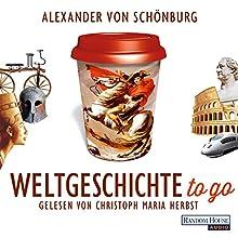 Weltgeschichte to go Hörbuch von Alexander von Schönburg Gesprochen von: Christoph Maria Herbst