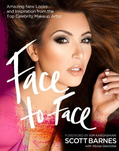 Download Face to Face: Amazing New Looks and Inspiration from the Top Celebrity Makeup Artist PDF