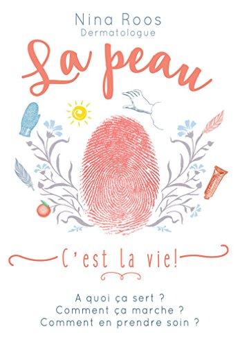 La Peau, C'est La Vie ! French Edition