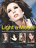 img - for Light A Model: Studio and Location Lighting Techniques for Fashion Photography by Billy Pegram (2014-06-10) book / textbook / text book