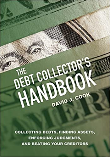 The debt collectors handbook collecting debts finding assets the debt collectors handbook collecting debts finding assets enforcing judgments and beating your creditors kindle edition fandeluxe Choice Image