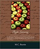 Apple Growing, M. C. Burritt, 1438504918