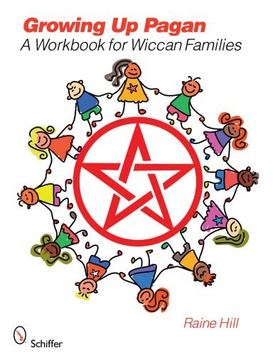 Growing Up Pagan: A Workbook for Wiccan Families by Raine Hill (2009-01-28)
