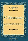 Amazon / Forgotten Books: C. Betscher Grower of Amaryllis, Azaleas, Cannas, Dahlias, Gladioli, Hemerocallis, Peonias, Etc Classic Reprint (C. Betscher)