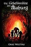 Die Geheimnisse der Alaburg (Die Farbseher Saga, Band 1)