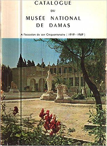 Livres Catalogue du musée national de damas cinquantenaire 1919-1969 epub pdf