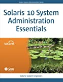 img - for Solaris 10 System Administration Essentials book / textbook / text book