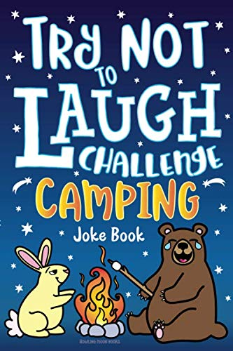 Try Not to Laugh Challenge Camping Joke Book: for Kids! Jokes, Riddles, Silly Puns, Funny Knock Knocks, LOL Outdoor Theme Activity for Camping Trips, ... Campfire Jokes for Family & Friends!]()