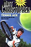 Tennis Ace, Matt Christopher, 0316134910