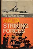 Front cover for the book The Battles of the Malta Striking Forces by Peter C. Smith
