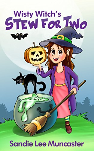 Wisty Witch's Stew for Two: Count and Rhyme From 1 to 10 (Children's Halloween Picture Book) -