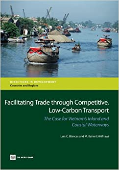 Luis C. Blancas - Facilitating Trade Through Competitive, Low-carbon Transport: The Case For Vietnam's Inland And Coastal Waterways