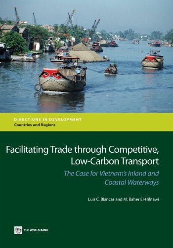 Facilitating Trade Through Competitive, Low-Carbon Transport: The Case for Vietnam's Inland and Coastal Waterways (Direc