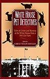 White House Pet Detectives, , 158182243X