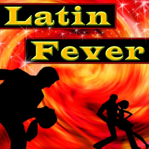 Latin Fever - Hit Latin Pop Music For The Dancefloor ()