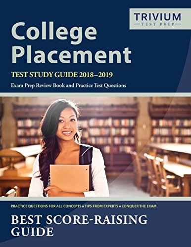 College Placement Test Study Guide 2018-2019: Exam