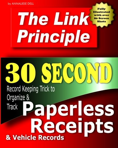 Download The Link Principle: 30 Second Record Keeping Trick to Organize and Track Paperless Receipts and Vehicle Records ebook