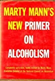 Marty Mann's New Primer on Alcoholism, Marty Mann, 0030295955