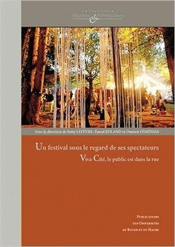 Lire Un festival sous le regard de ses spectateurs : Viva Cité, le public est dans la rue pdf, epub ebook