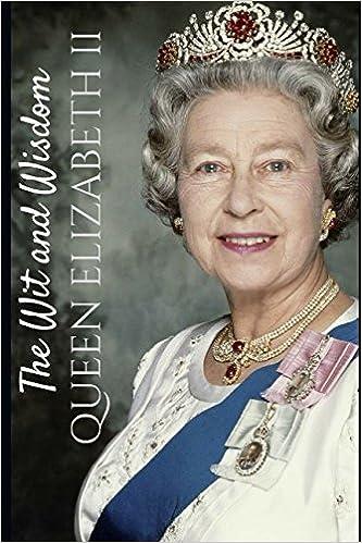 The Wit and Wisdom Queen Elizabeth II