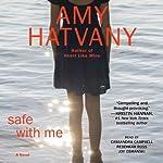 Safe with Me: A Novel | Amy Hatvany