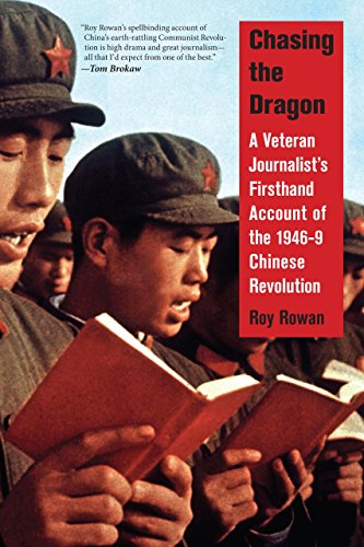 Chasing the Dragon: A Veteran Journalist's Firsthand Account of the 1946-9 Chinese Revolution