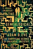The Genealogical Adam and Eve: The Surprising