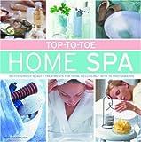 Top-to-Toe Home Spa, Stephanie Donaldson, 0754819205