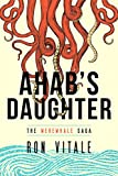 Ahab's Daughter (The Werewhale Saga Book 1)