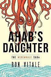Ahab's Daughter (The Werewhale Saga Book 1)