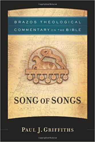 Song of Songs (Brazos Theological Commentary on the Bible