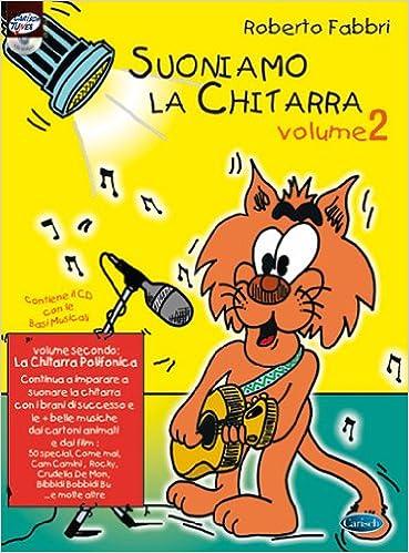 Volume 2: la Chitarra Polifonica Roberto Fabbri: Suoniamo la Chitarra +CD Book//CD