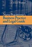 Nurse Practitioner: Business Practice and Legal Guide (Buppert, Nurse Practitioner's Business Practice and Legal Guide), Carolyn Buppert, 0763749338