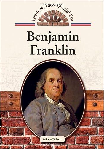 Benjamin Franklin (Leaders of the Colonial Era)