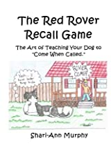 """The Red Rover Recall Game: Teaching your dog how to """"come"""" when called. Paperback"""