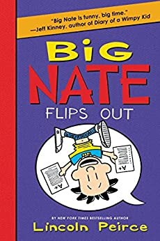 Big Nate Flips Out by [Peirce, Lincoln]
