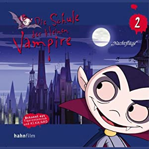 Nachtflug (Die Schule der kleinen Vampire 2) Hörspiel