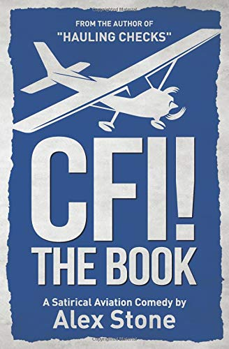CFI! The Book A Satirical Aviation Comedy [Stone, Alex] (Tapa Blanda)