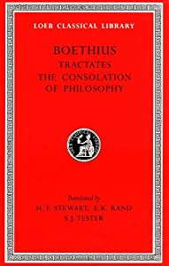 Theological Tractates. The Consolation of Philosophy (Loeb Classical Library)